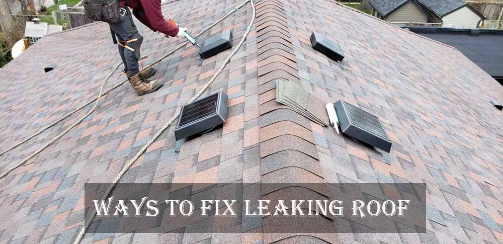 Ways to fix leaking roofs